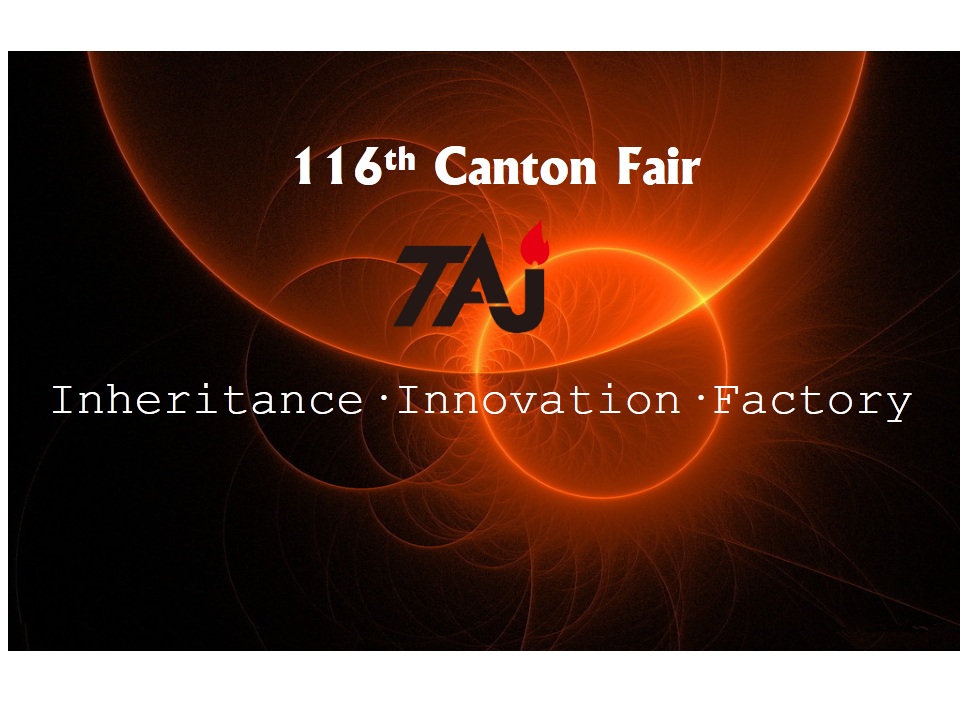 Preview – TAJ 116th Canton Fair